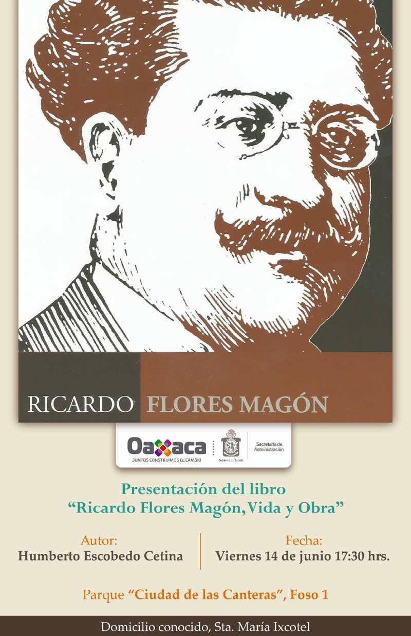 Presentan libro Ricardo Flores Magón: Vida y Obra